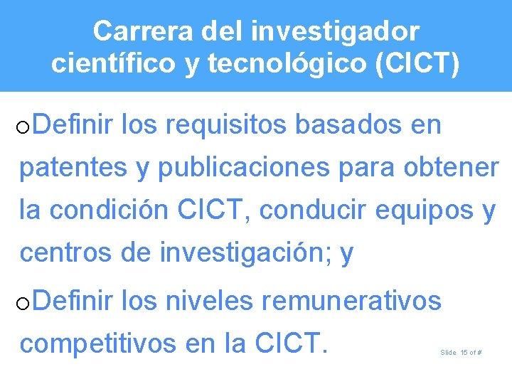 Carrera del investigador científico y tecnológico (CICT) o. Definir los requisitos basados en patentes