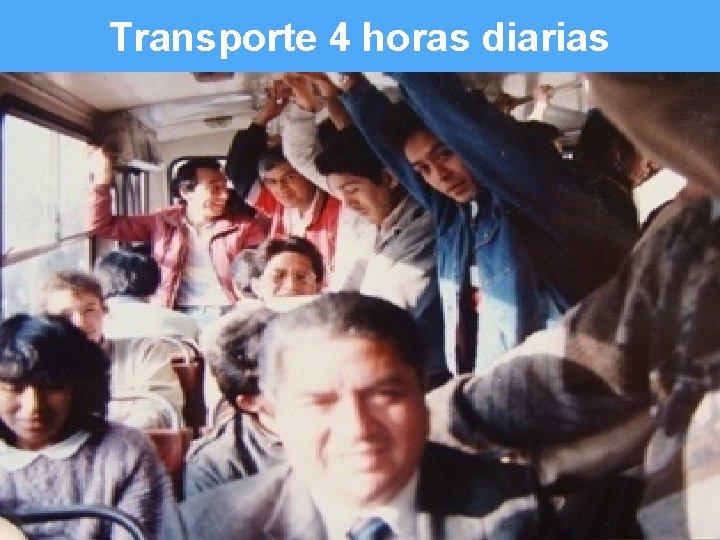 Transporte 4 horas diarias Slide 8 of #