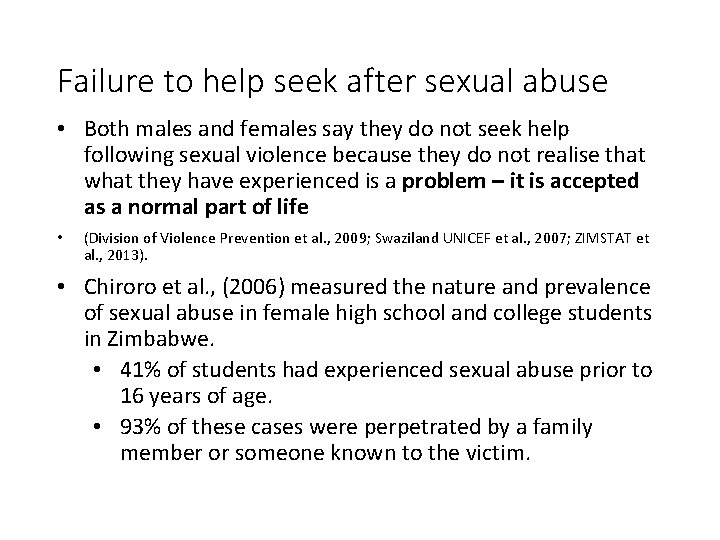 Failure to help seek after sexual abuse • Both males and females say they