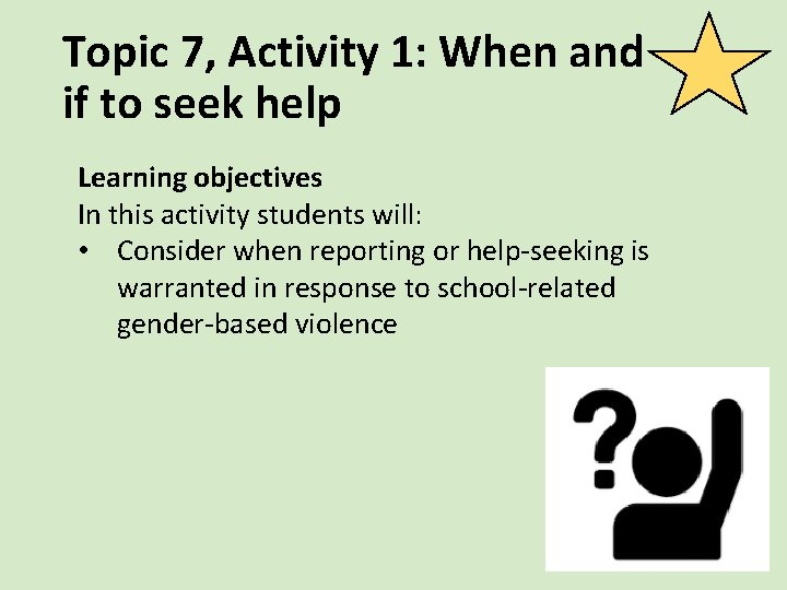 Topic 7, Activity 1: When and if to seek help Learning objectives In this