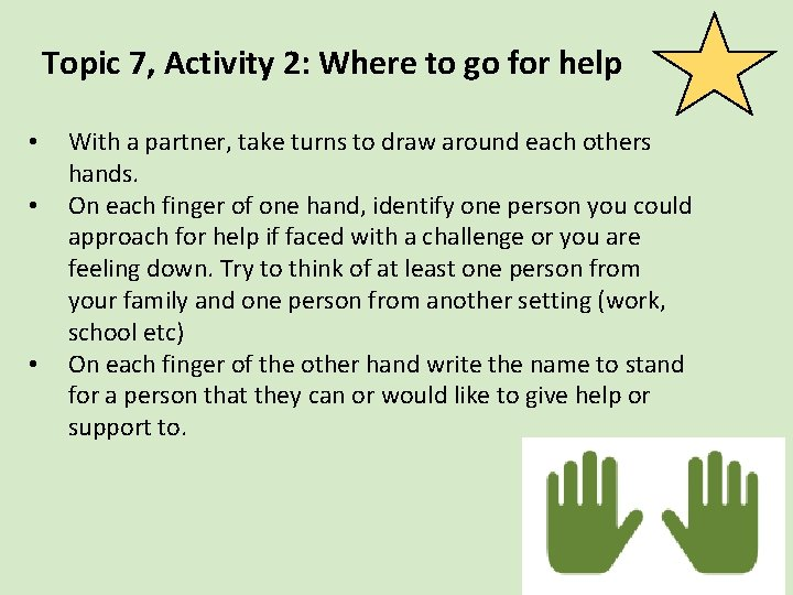 Topic 7, Activity 2: Where to go for help • • • With a