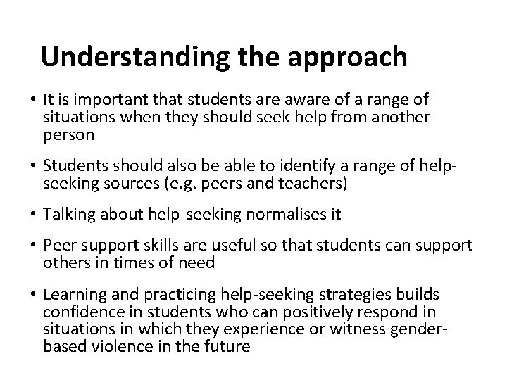 Understanding the approach • It is important that students are aware of a range