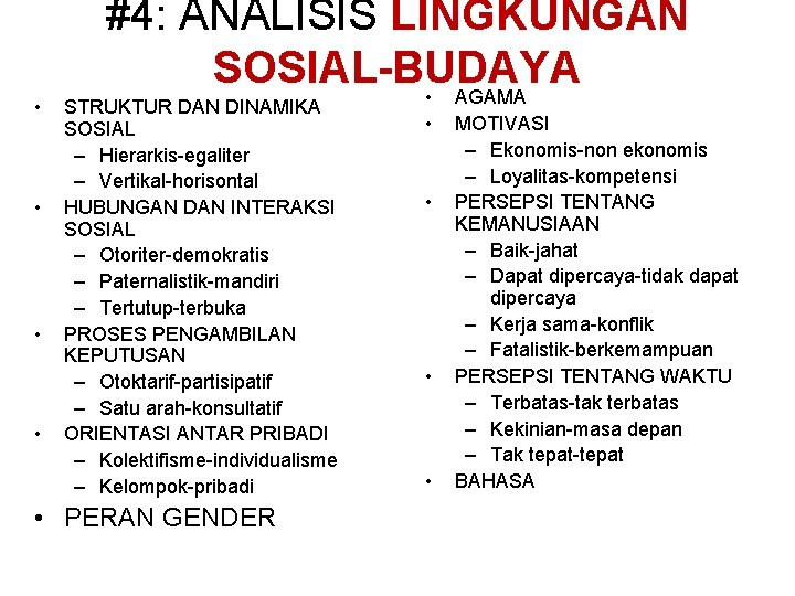 • • #4: ANALISIS LINGKUNGAN SOSIAL-BUDAYA • AGAMA STRUKTUR DAN DINAMIKA SOSIAL –