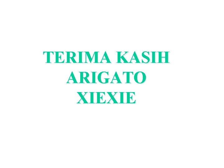 TERIMA KASIH ARIGATO XIEXIE