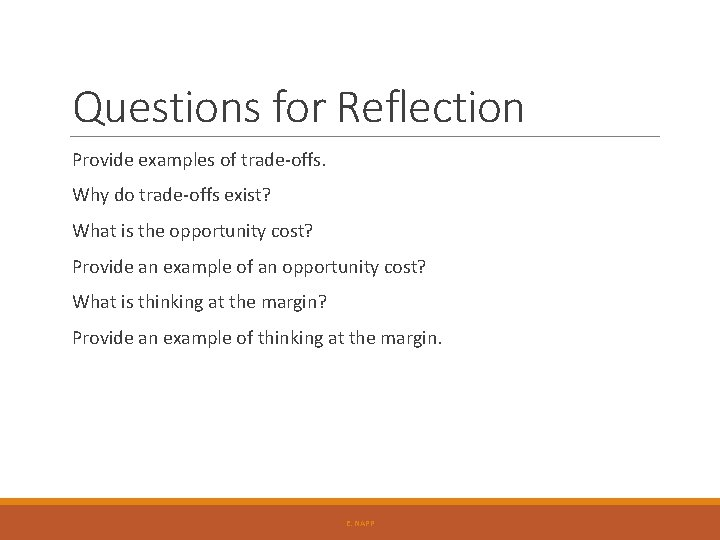 Questions for Reflection Provide examples of trade-offs. Why do trade-offs exist? What is the