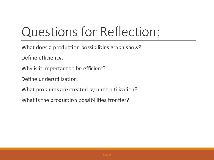 Questions for Reflection: What does a production possibilities graph show? Define efficiency. Why is
