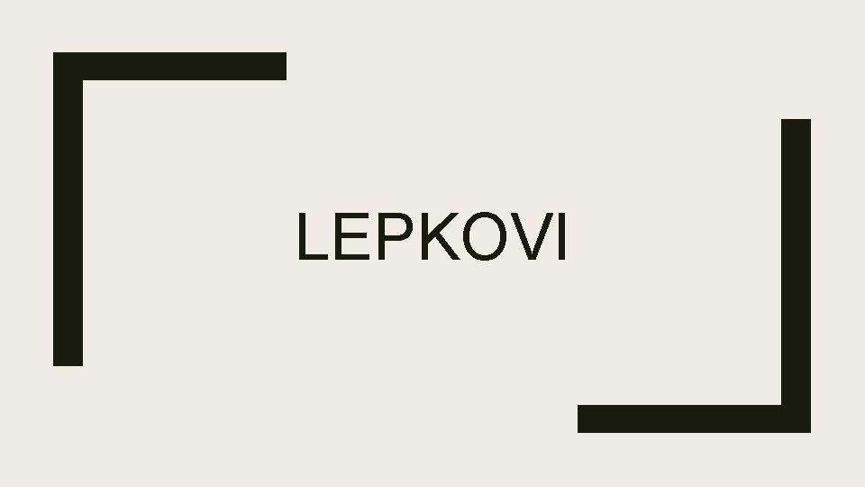 LEPKOVI