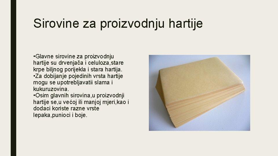 Sirovine za proizvodnju hartije • Glavne sirovine za proizvodnju hartije su drvenjača i celuloza,