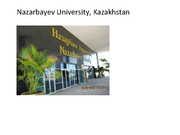 Nazarbayev University, Kazakhstan Empowering Educators world wide with state of the art lecture content