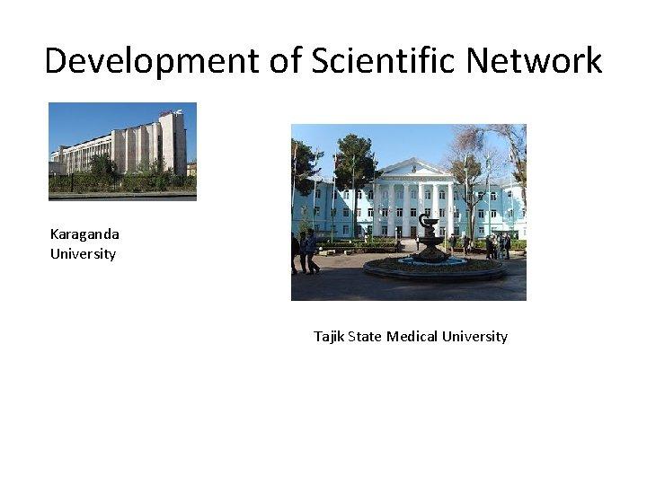Development of Scientific Network Karaganda University Tajik State Medical University