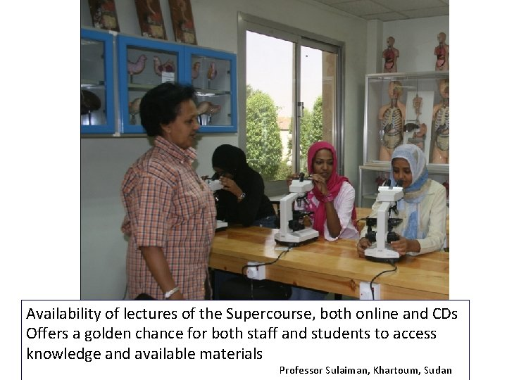 Availability of lectures of the Supercourse, both online and CDs Offers a golden chance