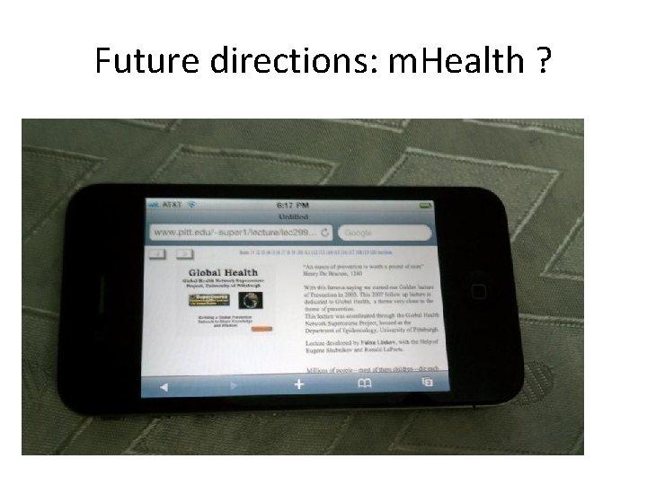 Future directions: m. Health ?