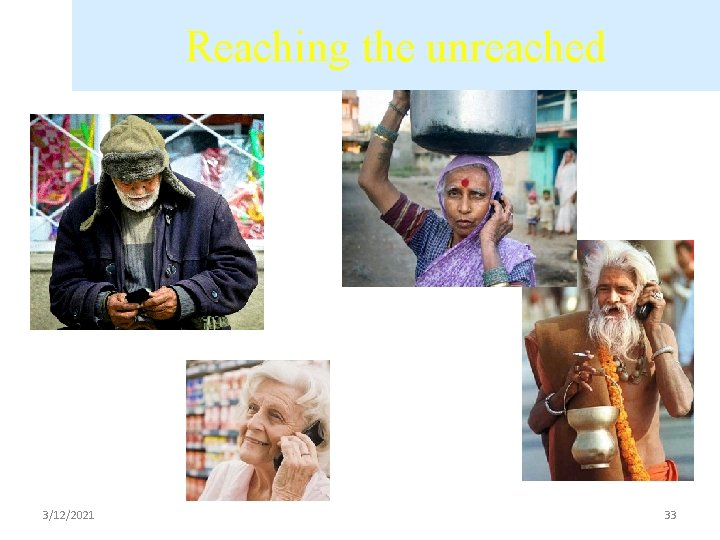 Reaching the unreached 3/12/2021 33