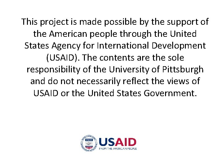 This project is made possible by the support of the American people through the