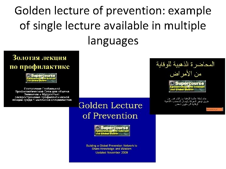 Golden lecture of prevention: example of single lecture available in multiple languages