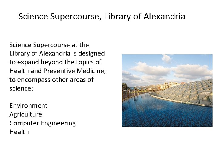 Science Supercourse, Library of Alexandria Science Supercourse at the Library of Alexandria is designed