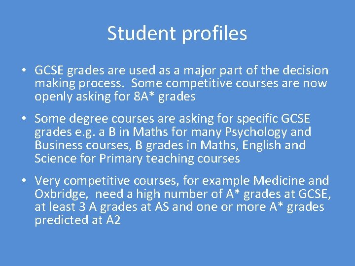 Student profiles • GCSE grades are used as a major part of the decision