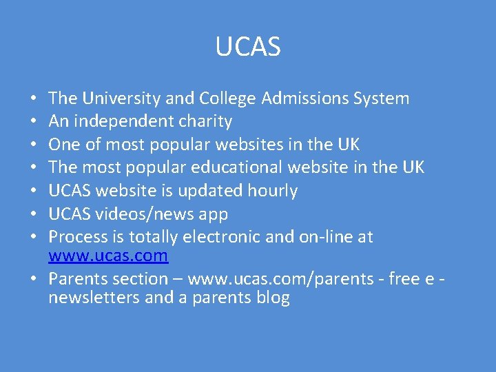 UCAS The University and College Admissions System An independent charity One of most popular
