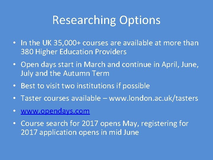 Researching Options • In the UK 35, 000+ courses are available at more than