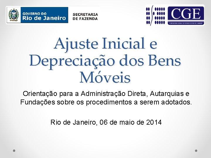 Ajuste Inicial e Depreciação dos Bens Móveis Orientação para a Administração Direta, Autarquias e
