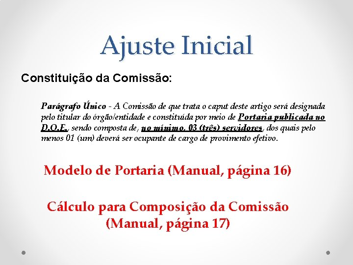 Ajuste Inicial Constituição da Comissão: Parágrafo Único - A Comissão de que trata o