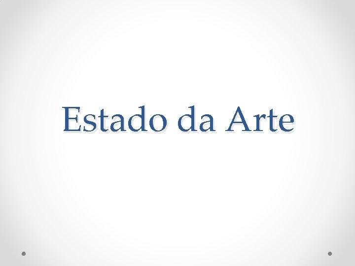Estado da Arte