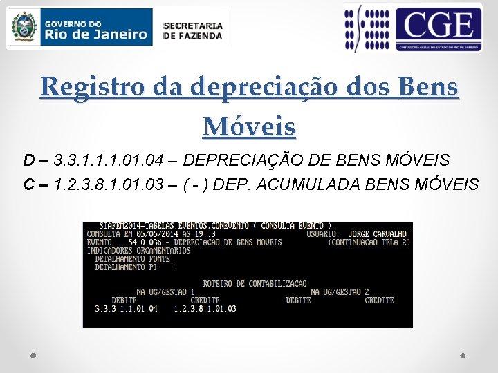 Registro da depreciação dos Bens Móveis D – 3. 3. 1. 1. 1. 04