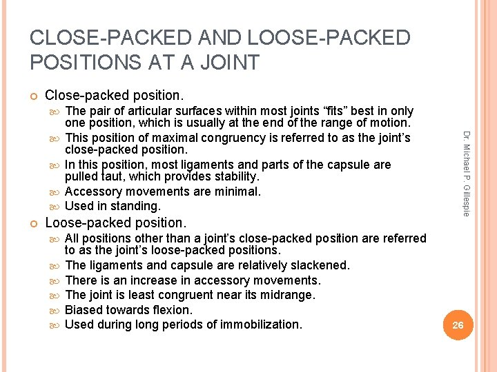 CLOSE-PACKED AND LOOSE-PACKED POSITIONS AT A JOINT Close-packed position. Loose-packed position. All positions other