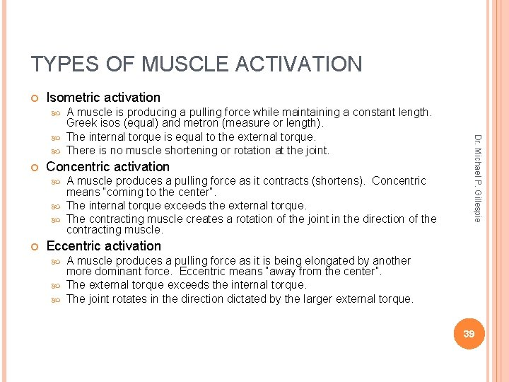 TYPES OF MUSCLE ACTIVATION Isometric activation A muscle is producing a pulling force while