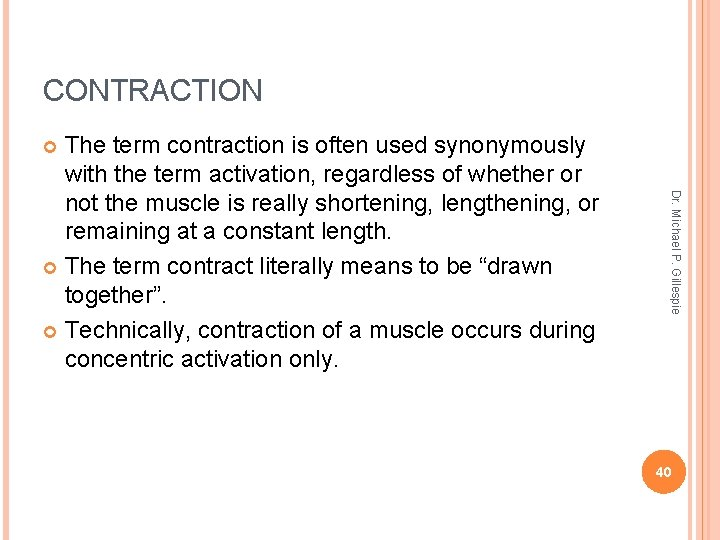 CONTRACTION The term contraction is often used synonymously with the term activation, regardless of