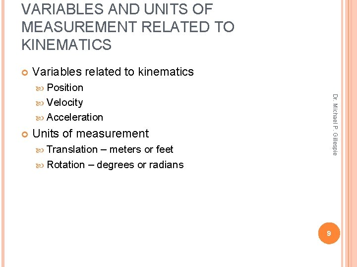VARIABLES AND UNITS OF MEASUREMENT RELATED TO KINEMATICS Variables related to kinematics Position Dr.
