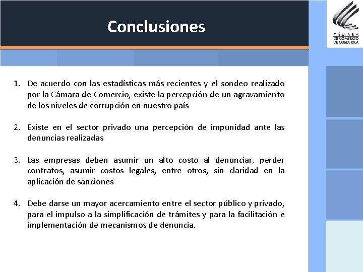 Conclusiones 1. De acuerdo con las estadísticas más recientes y el sondeo realizado por