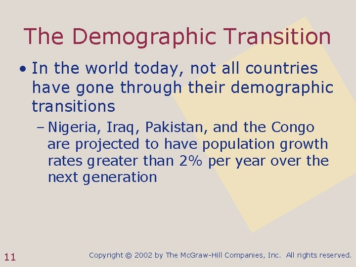 The Demographic Transition • In the world today, not all countries have gone through