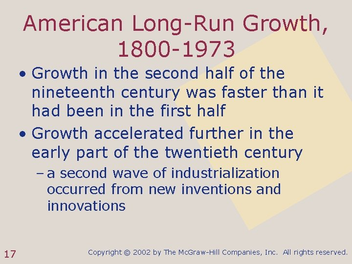American Long-Run Growth, 1800 -1973 • Growth in the second half of the nineteenth
