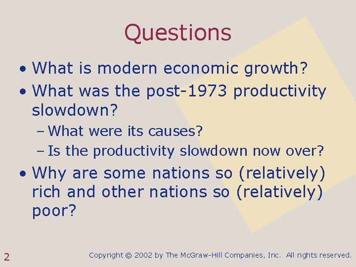 Questions • What is modern economic growth? • What was the post-1973 productivity slowdown?