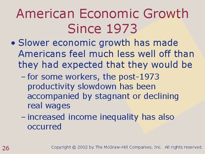 American Economic Growth Since 1973 • Slower economic growth has made Americans feel much