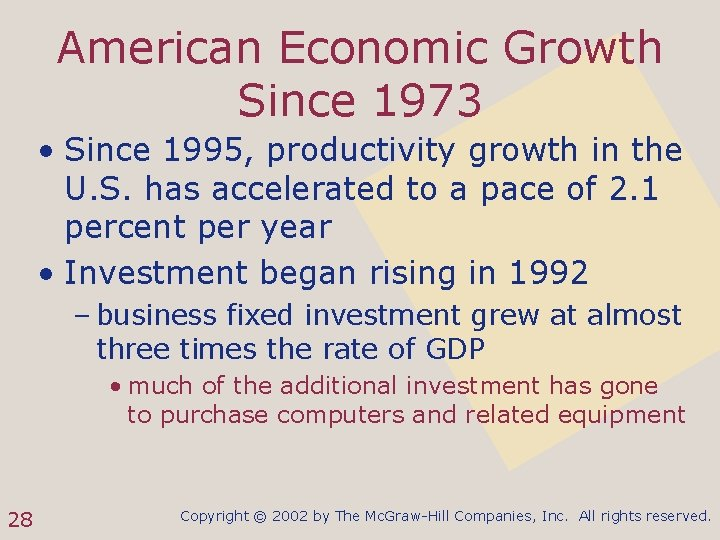 American Economic Growth Since 1973 • Since 1995, productivity growth in the U. S.