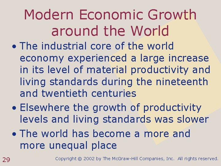 Modern Economic Growth around the World • The industrial core of the world economy