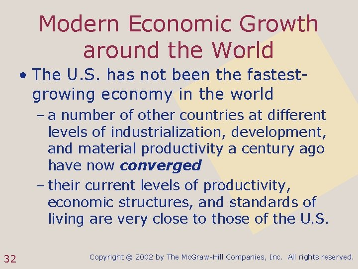 Modern Economic Growth around the World • The U. S. has not been the