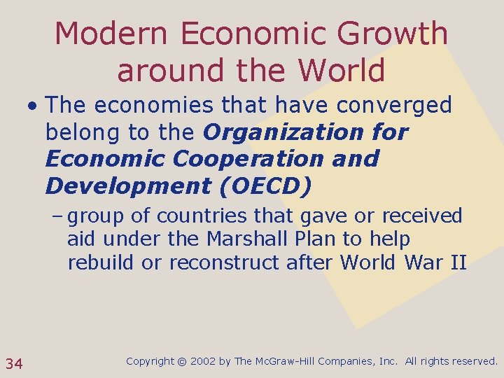 Modern Economic Growth around the World • The economies that have converged belong to