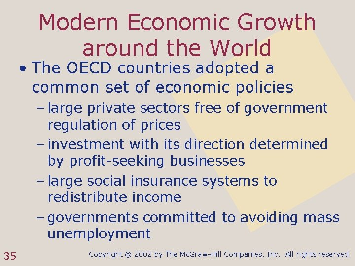 Modern Economic Growth around the World • The OECD countries adopted a common set
