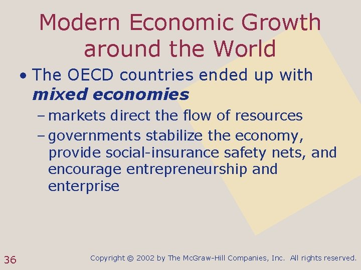 Modern Economic Growth around the World • The OECD countries ended up with mixed