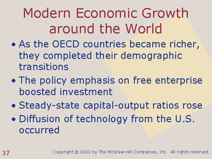 Modern Economic Growth around the World • As the OECD countries became richer, they