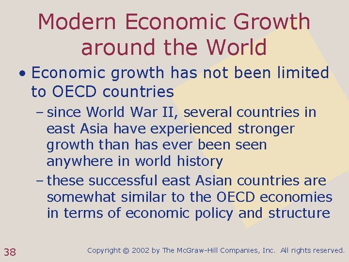Modern Economic Growth around the World • Economic growth has not been limited to