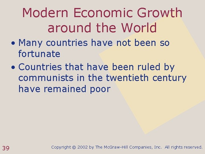 Modern Economic Growth around the World • Many countries have not been so fortunate