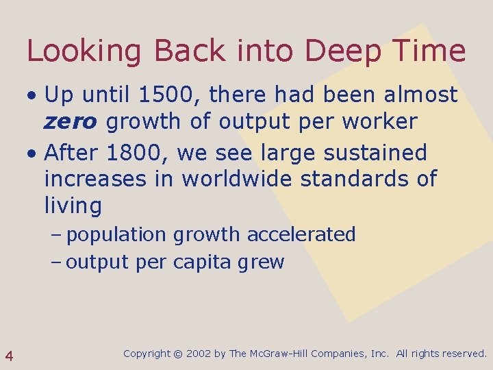 Looking Back into Deep Time • Up until 1500, there had been almost zero