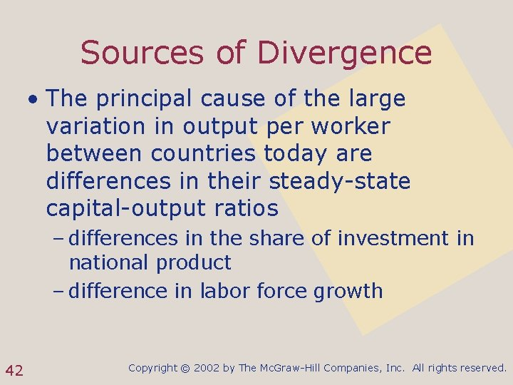 Sources of Divergence • The principal cause of the large variation in output per