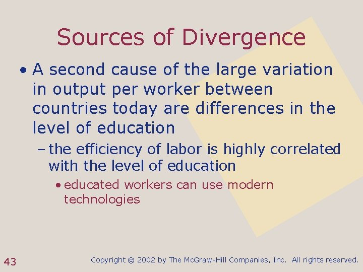 Sources of Divergence • A second cause of the large variation in output per