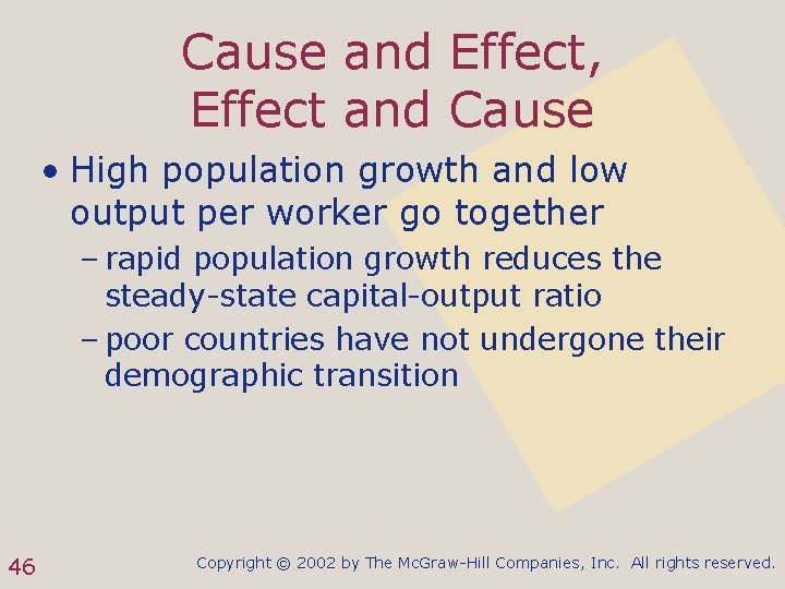 Cause and Effect, Effect and Cause • High population growth and low output per