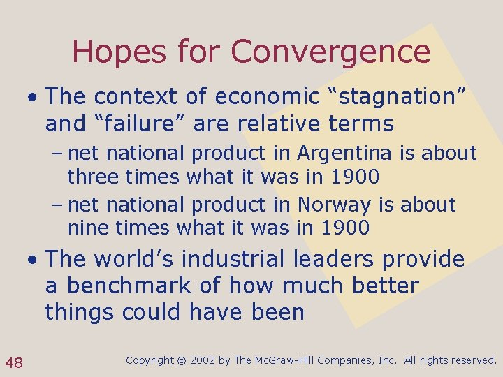 """Hopes for Convergence • The context of economic """"stagnation"""" and """"failure"""" are relative terms"""